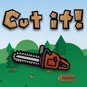 Play Game : Cut It!