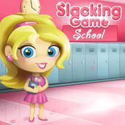 Play Game : Slacking School