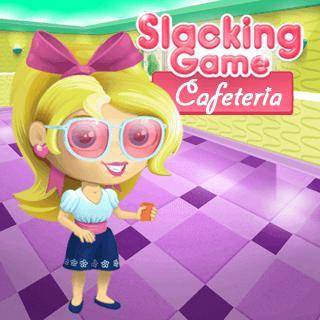 Slacking Cafeteria