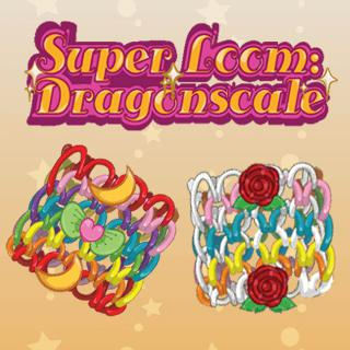 Super Loom: Dragonscale